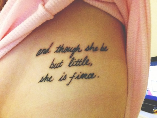 Shakespeare tattoologist for Though she be little she is fierce tattoo